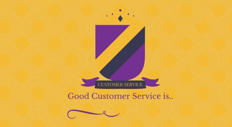 Good customer service is