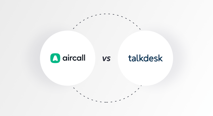 Aircall vs Talkdesk : Comparison image 2020