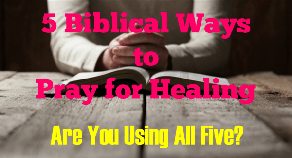 5 Biblical Ways To Pray