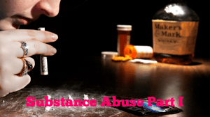Substance Abuse Part 1