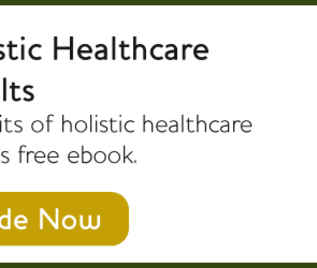 Get Your Guide To And Benefits Of Holistic Healthcare For Older Adults