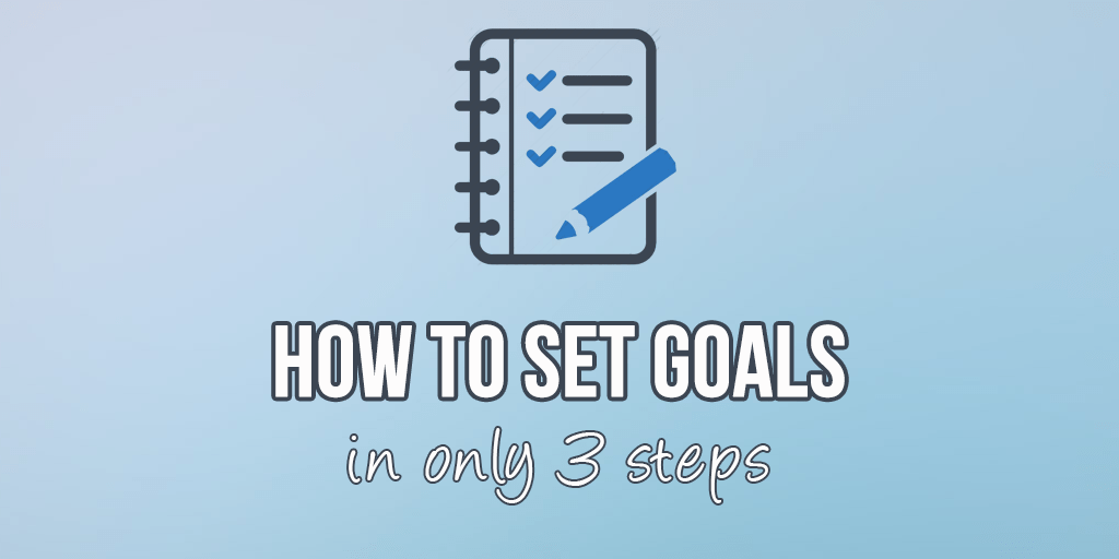 The Art of Goal Setting How To Set Goals The Right Way