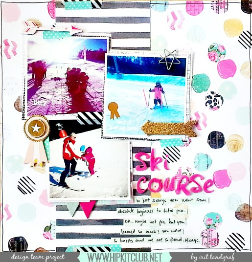 12*12 layout created by Irit Landgraf using the February Hip Kit Club kits #hipkitclub @hipkitclub #scrapbookingkit