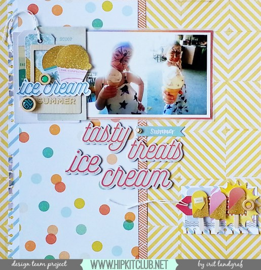 12*12 layout created by Irit Landgraf using the June 2015 Hip Kit Club kits  #hipkitclub @hipkitclub #scrapbookingkit