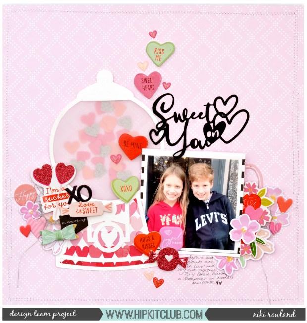 Sweet on you Niki Rowland Hip Kit Club Pink Paislee Lucky Us Pinkfresh Studio My Favorite story scrapbooking valentines
