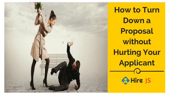 How to Turn down a Proposal without Hurting your Applicant