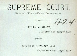 New York appellate courts case file, Julia Shaw v. Agnes Bryant, Amanda Bryant, and Carolan O'B. Bryant.