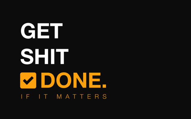Get shit done now (image via Unknown)