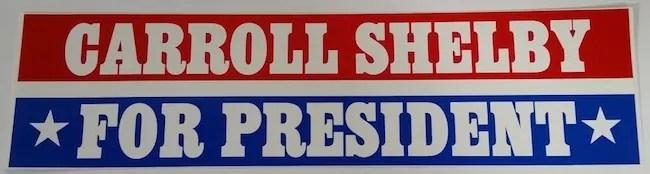 carroll shelby for president bumper sticker