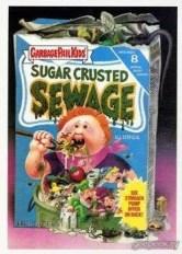 garbage pail kids sugar crustage sewage