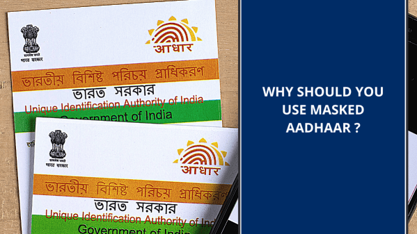 Why do you need masked Aadhaar?