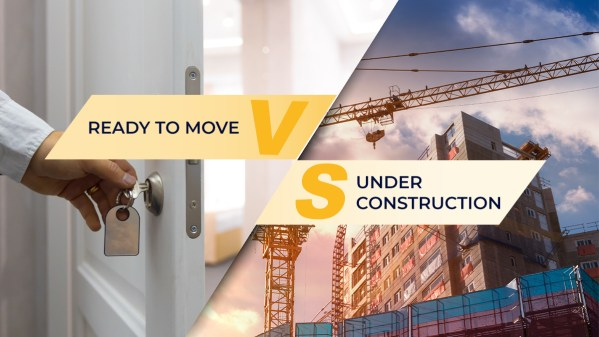 Under construction versus ready to move in houses: Which one is better for you?
