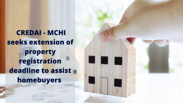 Trying to assist homebuyers, CREDAI – MCHI seeks extension of property registration deadline