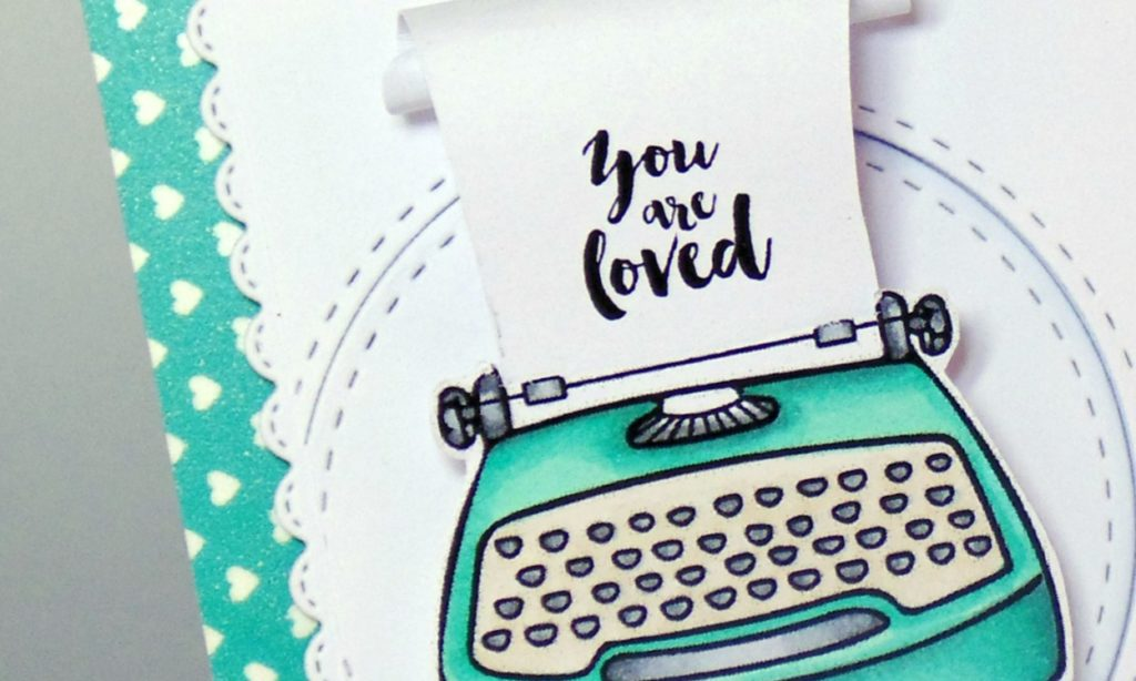 You Are Loved Typewriter