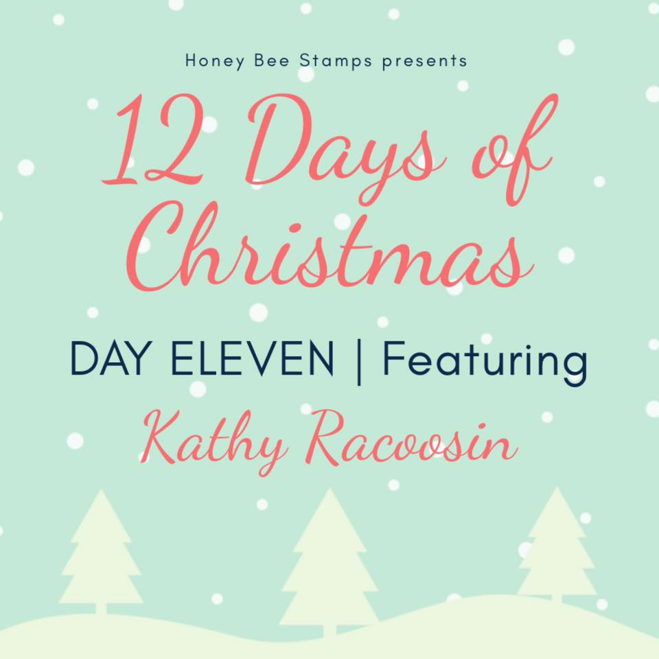 Twelve Days of Christmas – Day Eleven Designer: Kathy Racoosin
