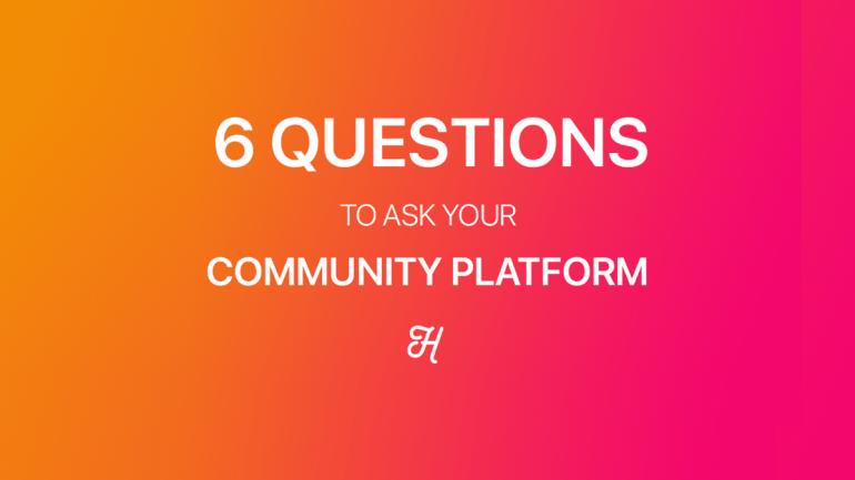 6-questions-for-your-community-platform