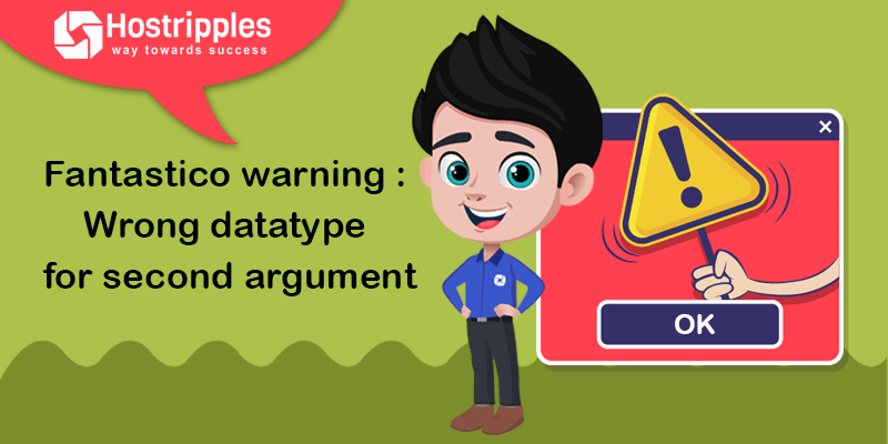 Fantastico warning :  Wrong datatype for second argument, Hostripples Web Hosting