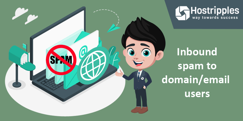 Inbound spam to domain/email users, Hostripples Web Hosting