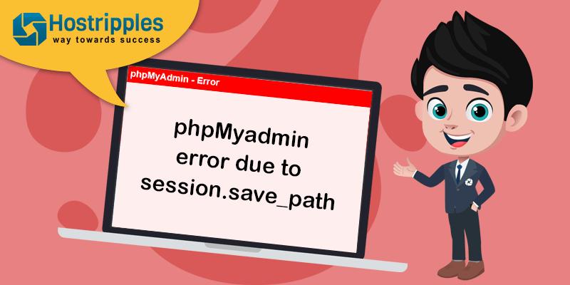phpMyadmin error due to session.save_path, Hostripples Web Hosting