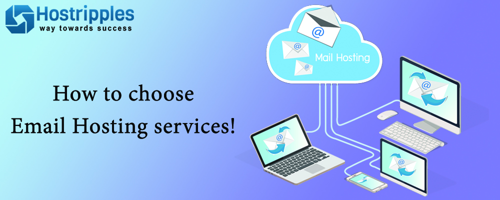 Email hosting, How to choose Email Hosting services, Hostripples Web Hosting