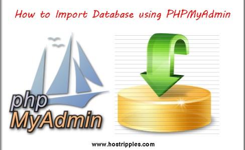 PHPMyAdmin, How to Import Database using PHPMyAdmin, Hostripples Web Hosting