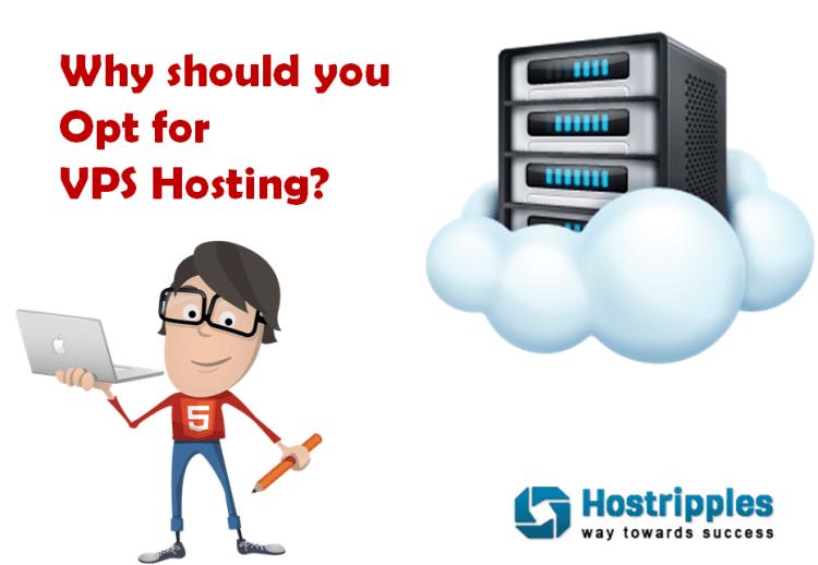 VPS Hosting, Why should you Opt for VPS Hosting?, Hostripples Web Hosting
