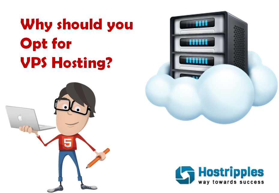 VPS Hosting, Why should you Opt for VPS Hosting?, Hostripples Web Hosting