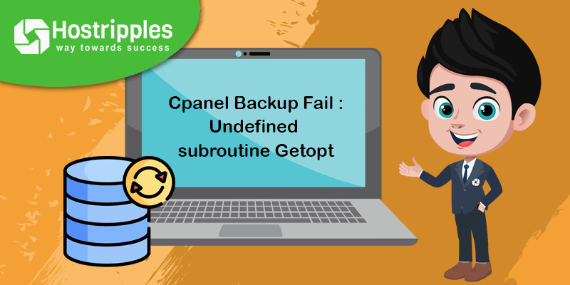 Cpanel Backup Fail : Undefined subroutine Getopt, Hostripples Web Hosting