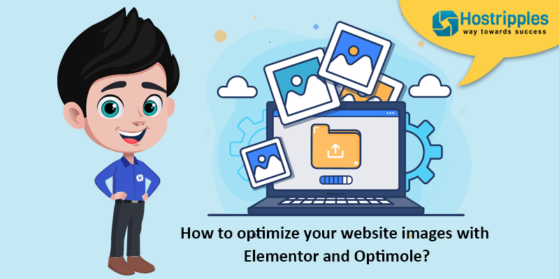 optimole, How to optimize your website images with Elementor and Optimole?, Hostripples Web Hosting