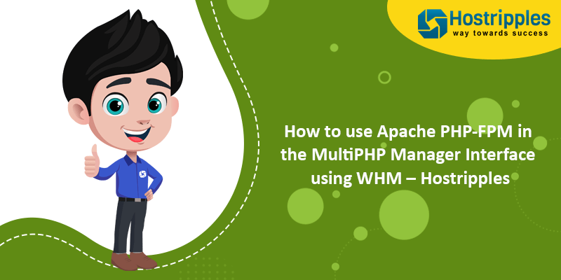 How to use Apache PHP-FPM in the MultiPHP Manager Interface using WHM – Hostripples, Hostripples Web Hosting
