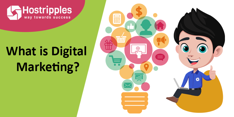 What is Digital Marketing?, Hostripples Web Hosting