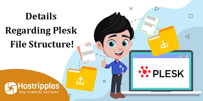 Details regarding Plesk File Structure!, Hostripples Web Hosting