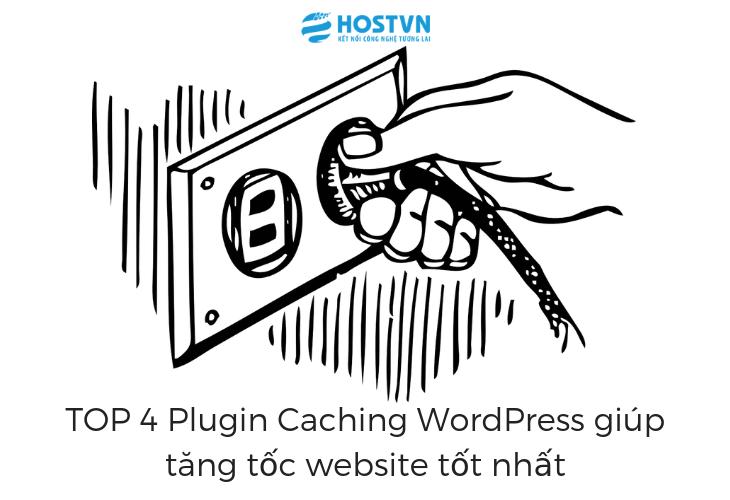 TOP 4 Plugin Caching WordPress giúp tăng tốc website tốt