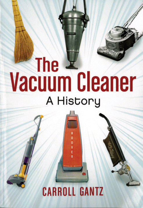 Get the Dirt on Vacuum Cleaners New Book on Vac History