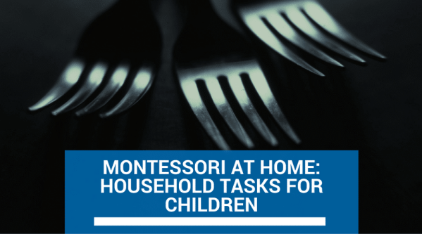 Montessori at Home: Household Tasks for Children