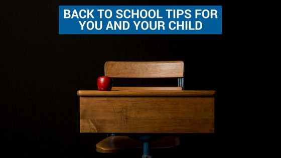 Back to School Tips for You and Your Child