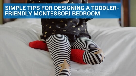 Simple Tips for Designing a Toddler-Friendly Montessori Bedroom
