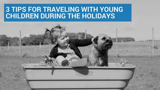 3 Tips for Traveling with Young Children During the Holidays