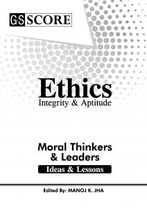 Ethics Integrity & Aptitude: Moral Thinkers and Leaders