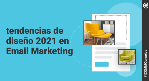 Tendencias de diseño 2021 en Email Marketing