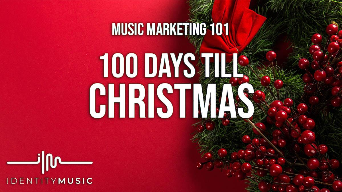 Music Marketing: 100 Days till Christmas!