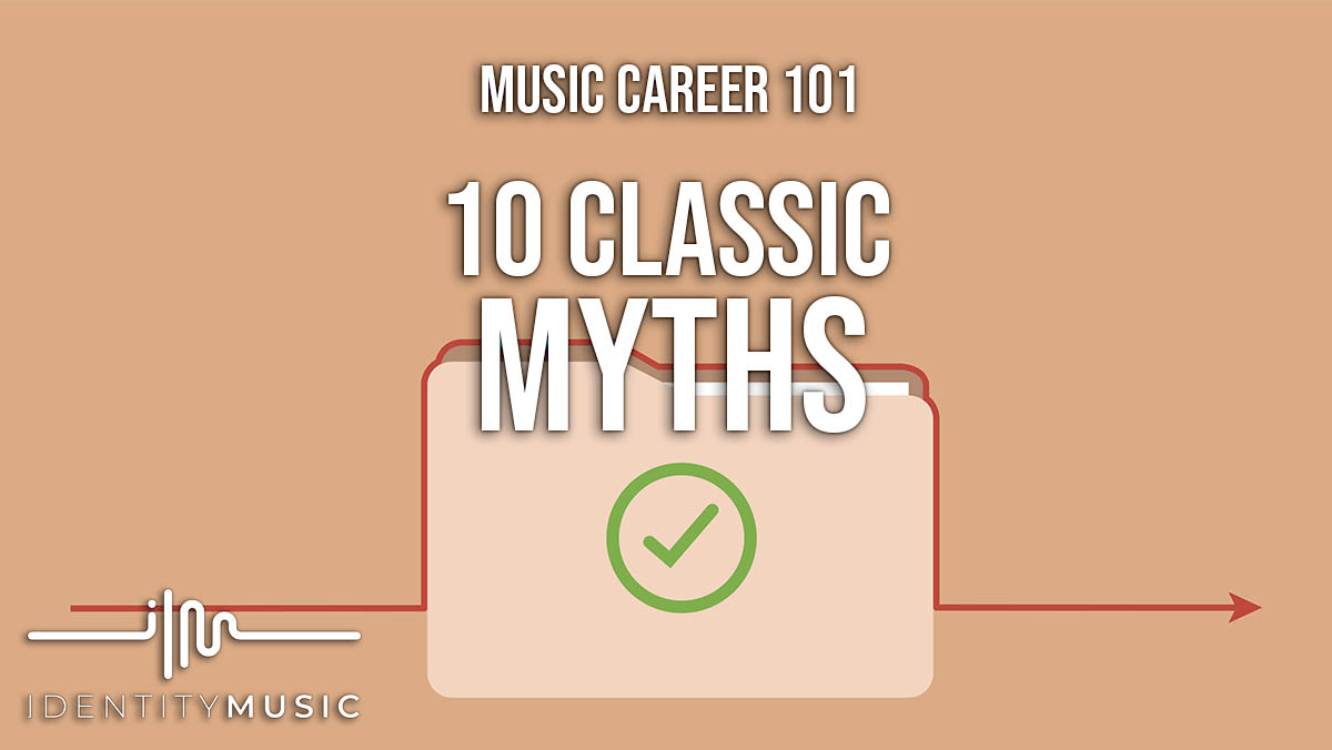 10 Myths about a Music Career