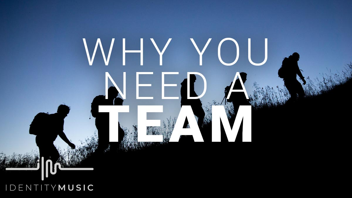 Why You Need A Team