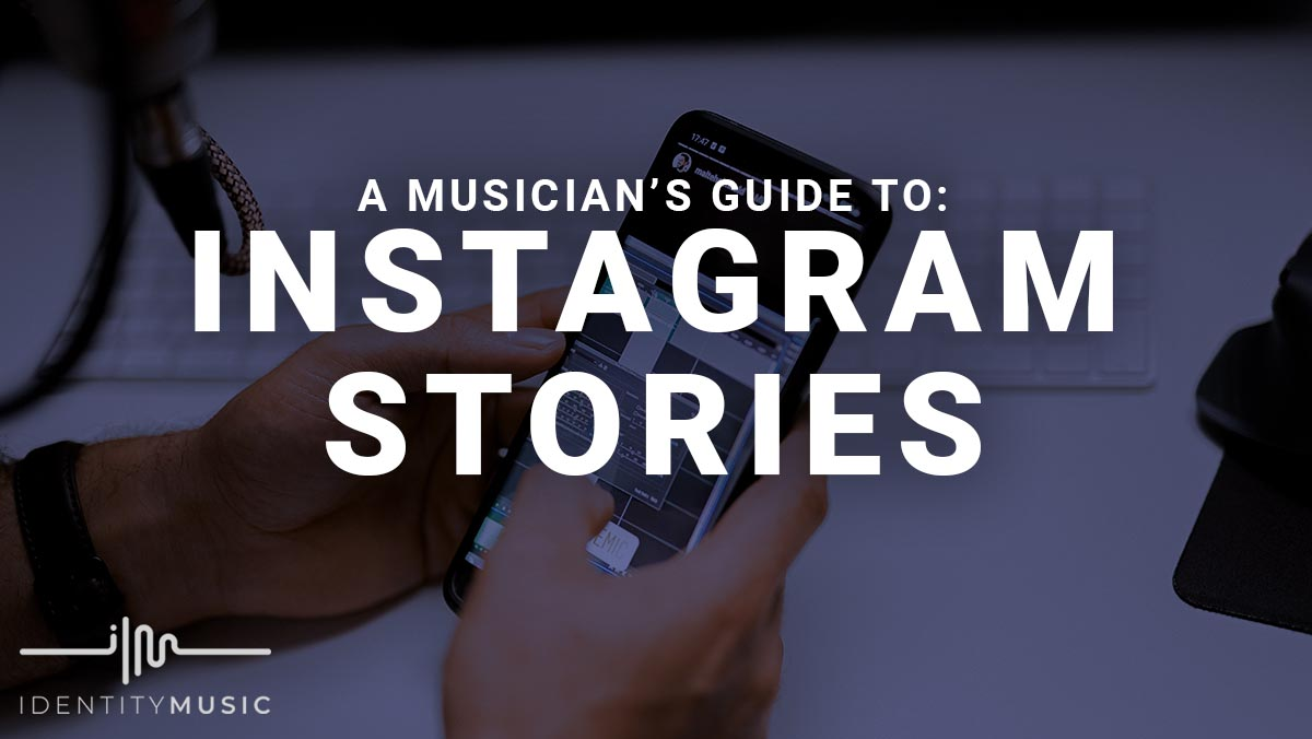 Instagram Stories: A Musicians Guide