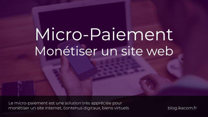 Micro-Paiement : Monétiser un site web