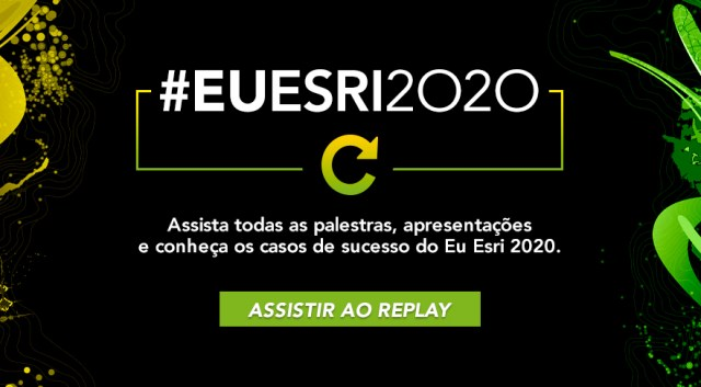 Assista ao replay do EU Esri 2020
