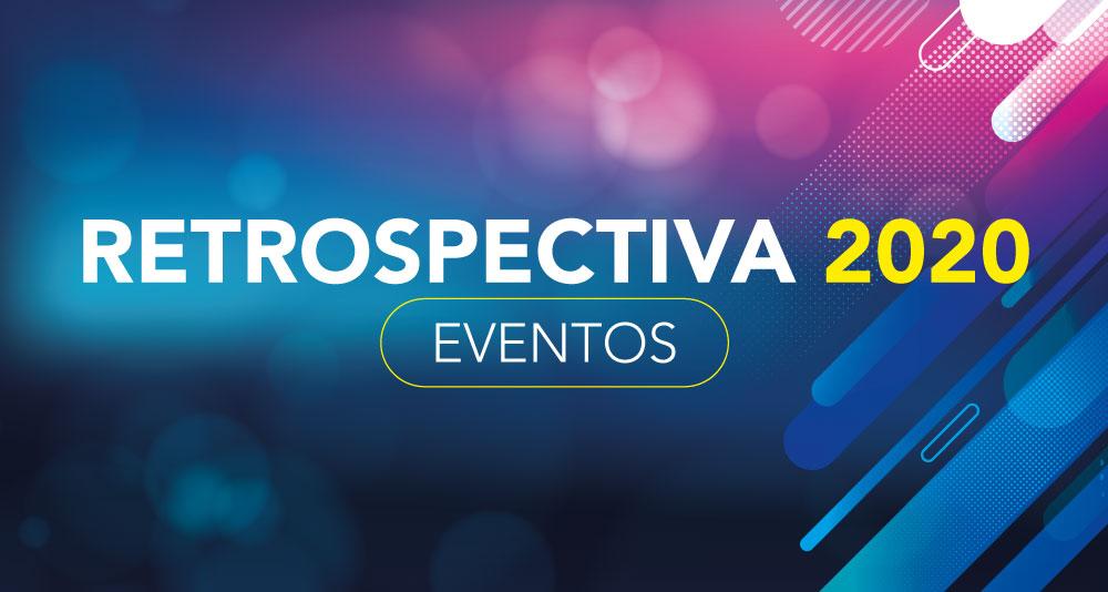 Retrospectiva 2020 – Eventos