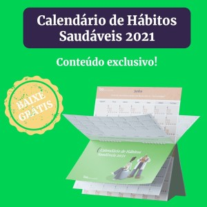 Foto com exemplo do calendário de hábitos saudáveis que estamos disponibilizando para impressão com uma chamada para a ação.