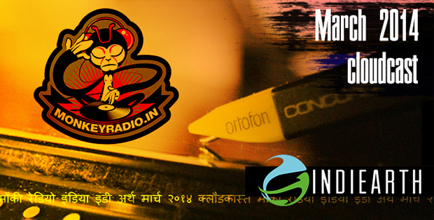 IndiEarth Cloudcast compiled by Monkey Radio India