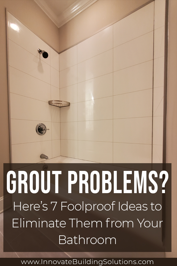 how to eliminate grout in a bathroom or
